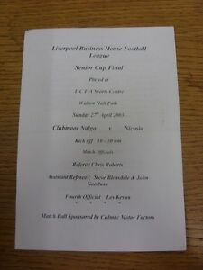 27042003 Liverpool Business Houses League Senior Cup Final Clubmoor Nalgo v N - <span itemprop=availableAtOrFrom>Birmingham, United Kingdom</span> - Returns accepted within 30 days after the item is delivered, if goods not as described. Buyer assumes responibilty for return proof of postage and costs. Most purchases from business s - Birmingham, United Kingdom