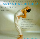 Instant Stretches for Stress Relief: Instant Energy and Relaxation with Easy-to-follow Yoga Stretching Techniques by Mark Evans (Hardback, 1997)