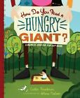 How Do You Feed a Hungry Giant? : A Munch-and-Sip Pop-Up Book by Caitlin Friedman (2011, Hardcover)