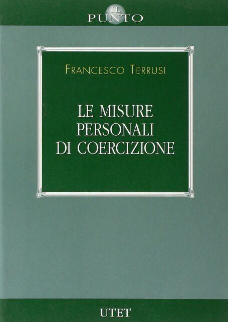 Le misure personali di coercizione - [UTET]