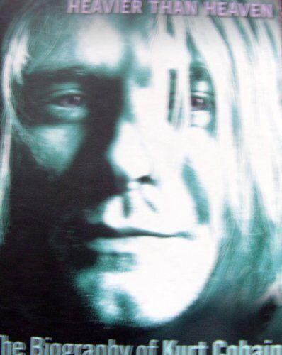 1 of 1 - Heavier Than Heaven: The Biography of Kurt Cobain By Charles R. Cross