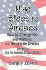 Nine Steps to America 9781606104873 by Sunjay ZAVERI Paperback