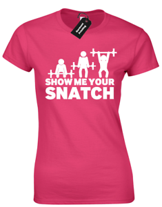 SHOW ME YOUR SNATCH LADIES T SHIRT FUNNY RUDE WEIGHTLIFTING TRAINING TOP DESIGN