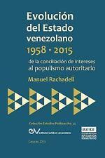 Evolucion Del Estado Venezolano 1958-2015. de la Conciliacion de Intereses Al...