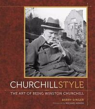 Churchill Style: The Art of Being Winston Churchill