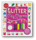 Make Glitter Clay Charms by Editors of Klutz (Mixed media product, 2015)