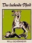 Das lachende Pferd von Willi Schönherr (1996, Gebundene Ausgabe)