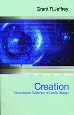 Creation : Remarkable Evidence of God's Design by Grant R. Jeffrey (2003, Paperback)