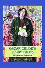 Oscar Wilde's Fairy Tales: Origins and Contexts by Anne Markey (Paperback, 2014)