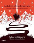 Auf der Lebkuchenstraße von Selma Mahlknecht (2013, Gebundene Ausgabe)