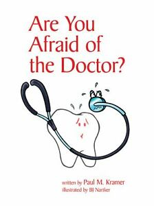 Are-You-Afraid-of-the-Doctor-PM-Kramer-HB-2009-NEW-Ships-Anywhere-Today