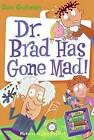 Dr. Brad Has Gone Mad! by Dan Gutman (Hardback, 2009)