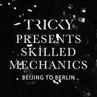 Beijing To Berlin von Tricky,Skilled Mechanics (2015)
