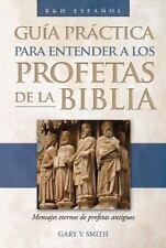 The Guia práctica para entender a los profetas de la Biblia: Mensajes eternos de