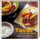 Tacos, Quesadillas & Burritos von Laura Washburn (2012, Gebundene Ausgabe)
