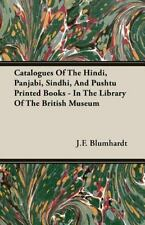 Catalogues of the Hindi, Panjabi, Sindhi, and Pushtu Printed Books - in the...