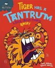 Tiger Has a Tantrum - A Book About Feeling Angry by Sue Graves (Paperback, 2016)
