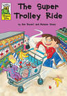 The Super Trolley Ride by Ann Bryant (Paperback, 2007)