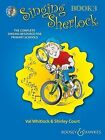 Singing Sherlock: The Complete Singing Resource for Primary Schools: Book 3 by Shirley Court, Val Whitlock (Mixed media product, 2009)
