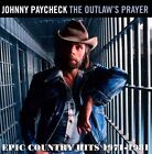 The Outlaw's Prayer: Epic Country Hits 1971-1981 by Johnny Paycheck (CD, Apr-2012, T-Bird)