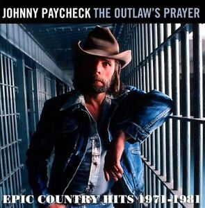 Buy The Outlaws Prayer Epic Country Hits 1971 1981 By Johnny