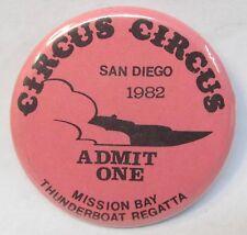 1982 CIRCUS CIRCUS SAN DIEGO ADMIT ONE pinback button hydroplane racing