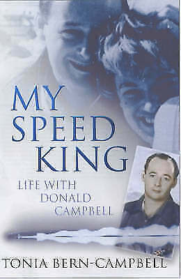 1 of 1 - My Speed King: Life with Donald Campbell by Tonia Bern-Campbell (Hardback, 2002)