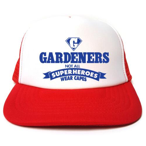 Not All Superheroes Wear Capes Hat Gardeners Funny Trucker Cap Gardener