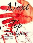 Next Top Vampire by Phil Sketchy (Paperback / softback, 2015)