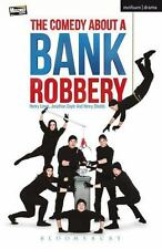Modern Plays: The Comedy about a Bank Robbery by Henry Lewis, Jonathan Sayer...