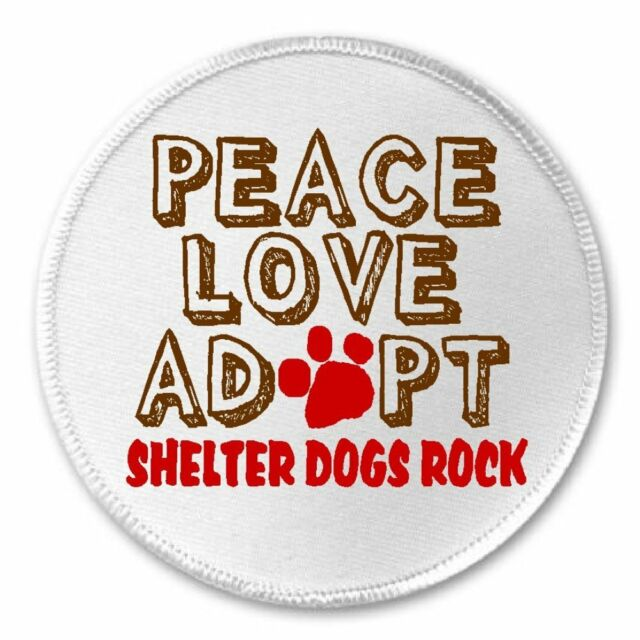 "Peace Love Adopt Shelter Dogs Rock - 3"" Circle Sew / Iron On Patch Animal Rescue"