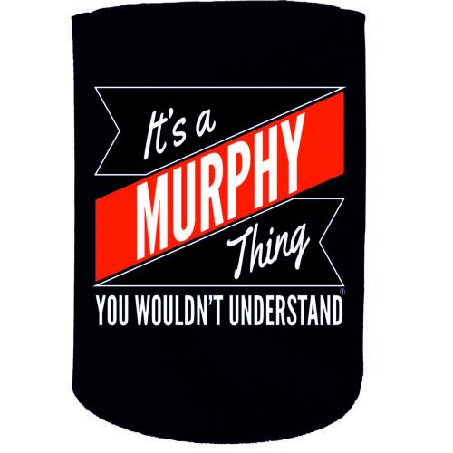 Stubby Holder Murphy Thing Surname Funny Novelty Birthday Gift Joke Beer Can