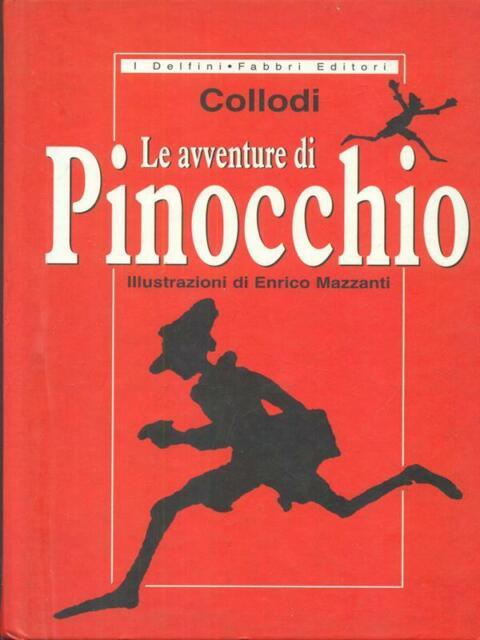 LE AVVENTURE DI PINOCCHIO PRIMA EDIZIONE COLLODI FABBRI EDITORI 2002 I DELFINI