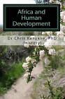 Africa and Human Development: (The Freedom Series for Inner Fulfillment) by Dr Chris Kanyane, Chris Kanyane (Paperback / softback, 2010)