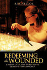 Redeeming the Wounded by B Bruce Cook (Paperback / softback, 2010)