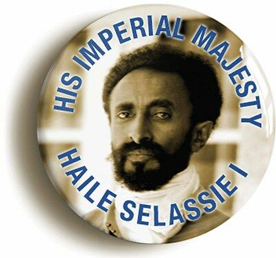 EMPEROR HAILE SELASSIE BADGE BUTTON PIN (1inch/25mm diamtr) REGGAE RASTAFARIAN