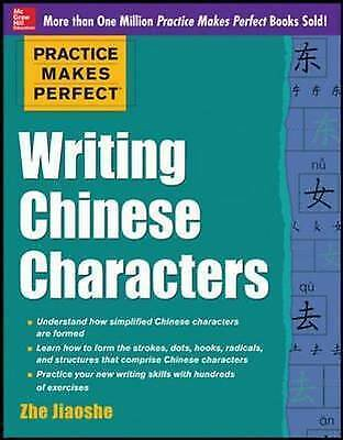 Practice Makes Perfect Writing Chinese Characters by Jiaoshe, Zhe (Paperback boo