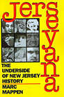 Jerseyana: The Underside of New Jersey History by Marc Mappen (Paperback, 1992)