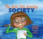 The Anti-Test Anxiety Society by Julia Cook (Paperback / softback, 2014)