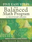 Five Easy Steps to a Balanced Math Program for Secondary Grades: Middle School & High School by Dr Larry Ainsworth, Jan Christinson (Paperback / softback)