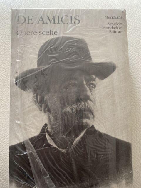 De Amicis Edmondo OPERE SCELTE = Meridiani Mondadori