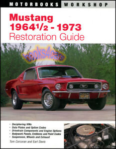how to restore your mustang 1964 1 2 1973 s a series