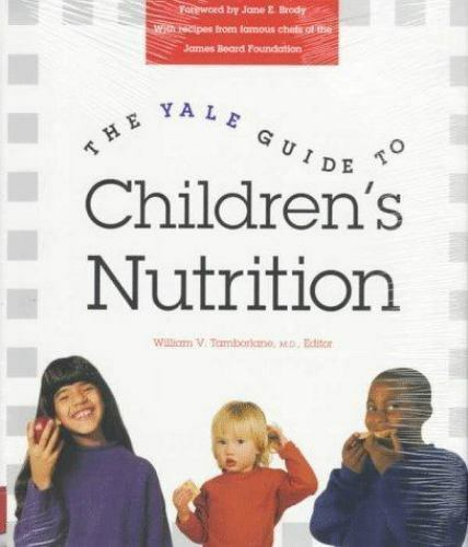 The Yale Guide to Children's Nutrition by
