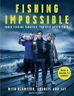 Fishing Impossible: Three Fishing Fanatics. Ten Epic Adventures. The TV tie-in book to the BBC Worldwide series with ITV, set in British Columbia, the Bahamas, Kenya, Laos, Argentina, South Africa, Scotland, Thailand, Peru and Norway by Chopper Charlie, Tom Hird, Jayne Lewis, Jay, David Bartley, Charlie Butcher (Hardback, 2016)