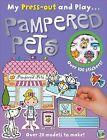 Pampered Pets My Press Out and Play by Make Believe Ideas (Paperback, 2013)