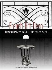 French Art Deco Ironwork Designs (Dover Jewelry and Metalwork), Subes, Raymond,