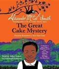 The Great Cake Mystery: Precious Ramotswe's Very First Case by Professor of Medical Law Alexander McCall Smith (CD-Audio, 2012)