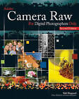 Adobe Camera Raw for Digital Photographers Only by Rob Sheppard (Paperback, 2008)