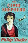 The Good Shepherd by Philip Shafer (Paperback / softback, 2012)