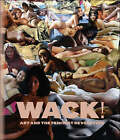 Wack!: Art and the Feminist Revolution by Museum of Contemporary Art,Los Angeles (Hardback, 2007)